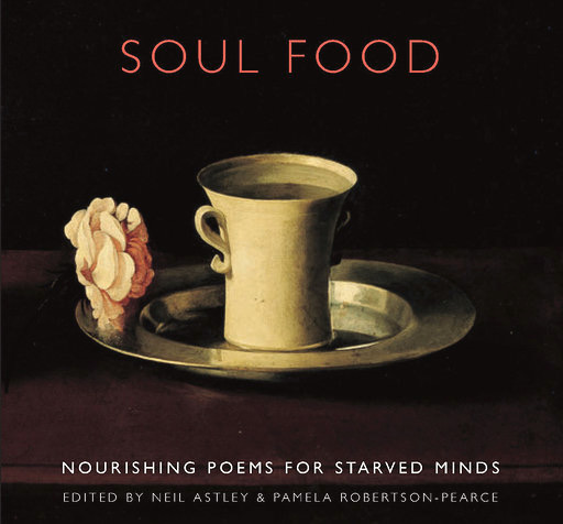 Soul Food, Neil Astley, Bloodaxe